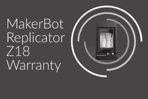 Makerbot Replicator Z18 Warranty Bk